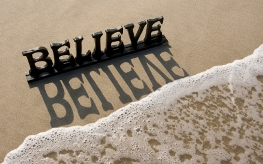 Post image for You've Just Got to Believe—Believe In Yourself!