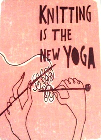 Post image for Knitting is the New Yoga