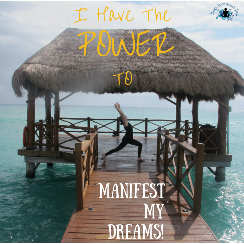 Power to Manifest My Dreams